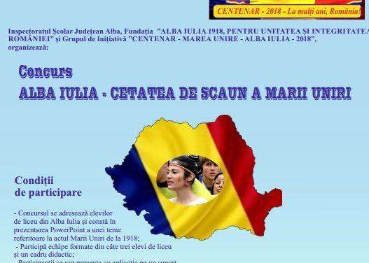 """PROIECT EDUCAȚIONAL """"ALBA IULIA – CETATEA DE SCAUN A MARII UNIRI"""" – EDIȚIE CENTENARĂ"""